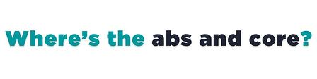Where's the abs and core?