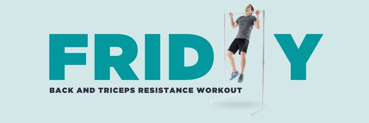 Friday: back and triceps resistance workout