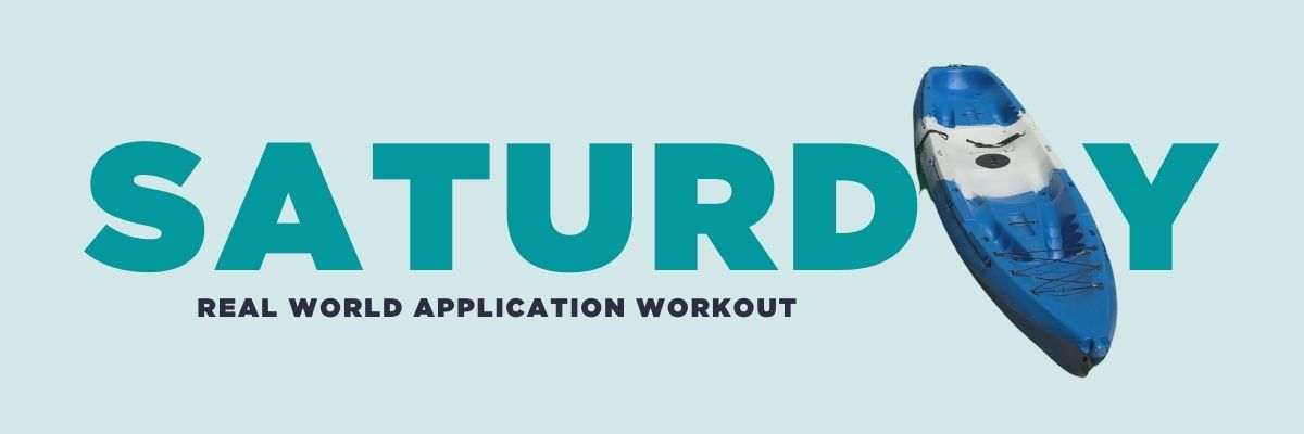 Saturday: Real world application workout