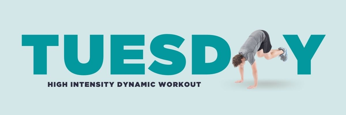 Tuesday: high intensity dynamic workout
